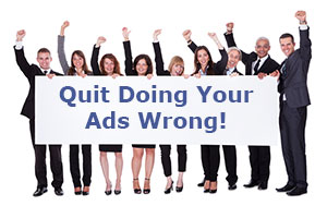 Quit-Doing-Your-Ads-Wrong