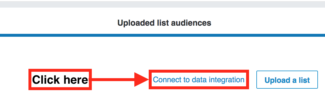 Connect to data integration button for matched audience creation